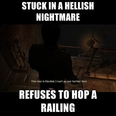 Font - STUCK IN A HELLISH NIGHTMARE This way is blocked, I can't go aay further here REFUSES TO HOP A RAILING
