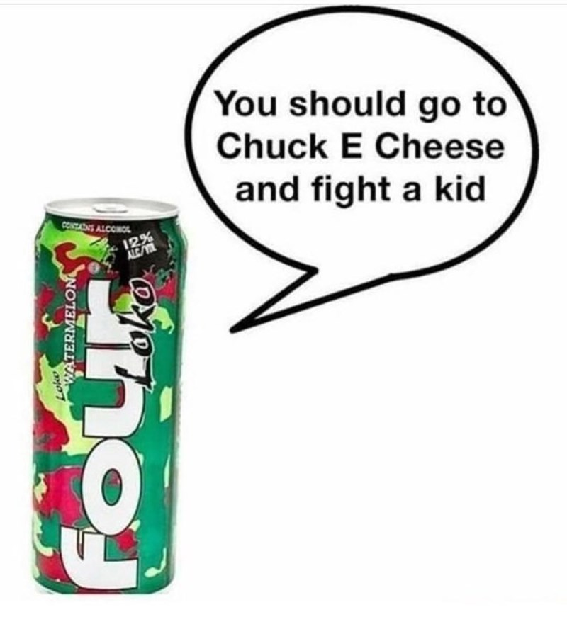 Funny meme about how four loko makes you want to fight people.