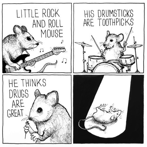 Cartoon - LITTLE ROCK AND ROLL MOUSE HIS DRUMSTICKS ARE TOOTHPICKS HE THINKS DRUGS ARE GREAT