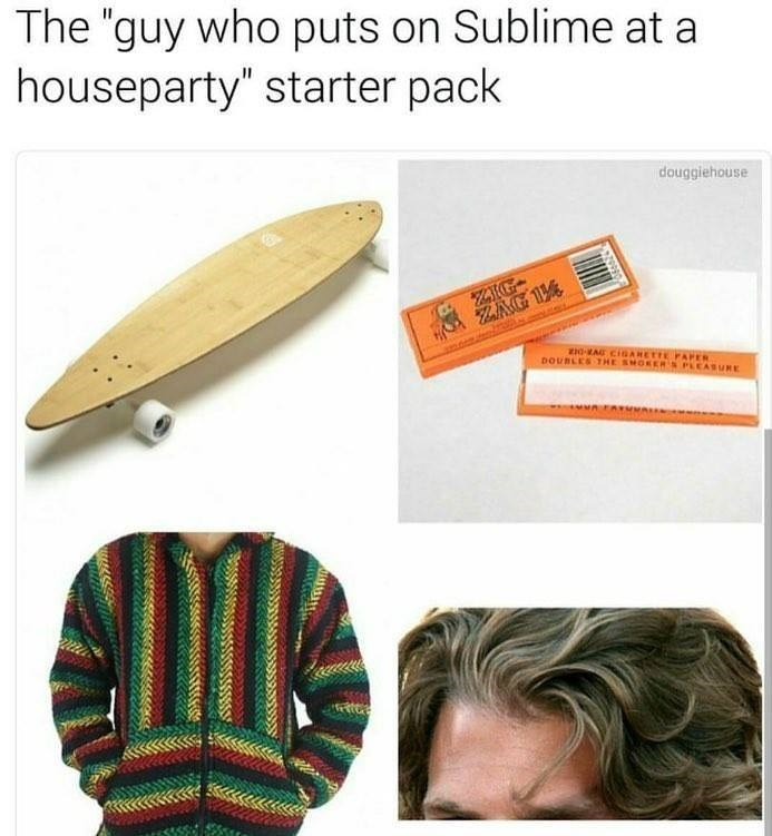 Funny meme about people who put on Sublime at house parties.