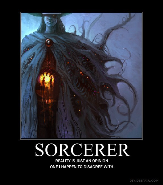 Poster - SORCERER REALITY IS JUST AN OPINION. ONE I HAPPEN TO DISAGREE WITH. DIY.DESPAIR.COM