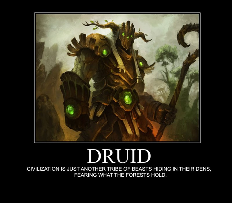 Fictional character - DRUID CIVILIZATION IS JUST ANOTHER TRIBE OF BEASTS HIDING IN THEIR DENS, FEARING WHAT THE FORESTS HOLD.