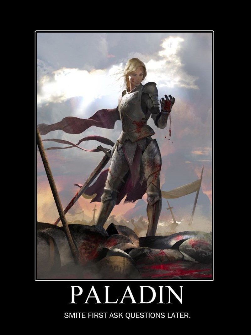 Poster - PALADIN SMITE FIRST ASK QUESTIONS LATER.