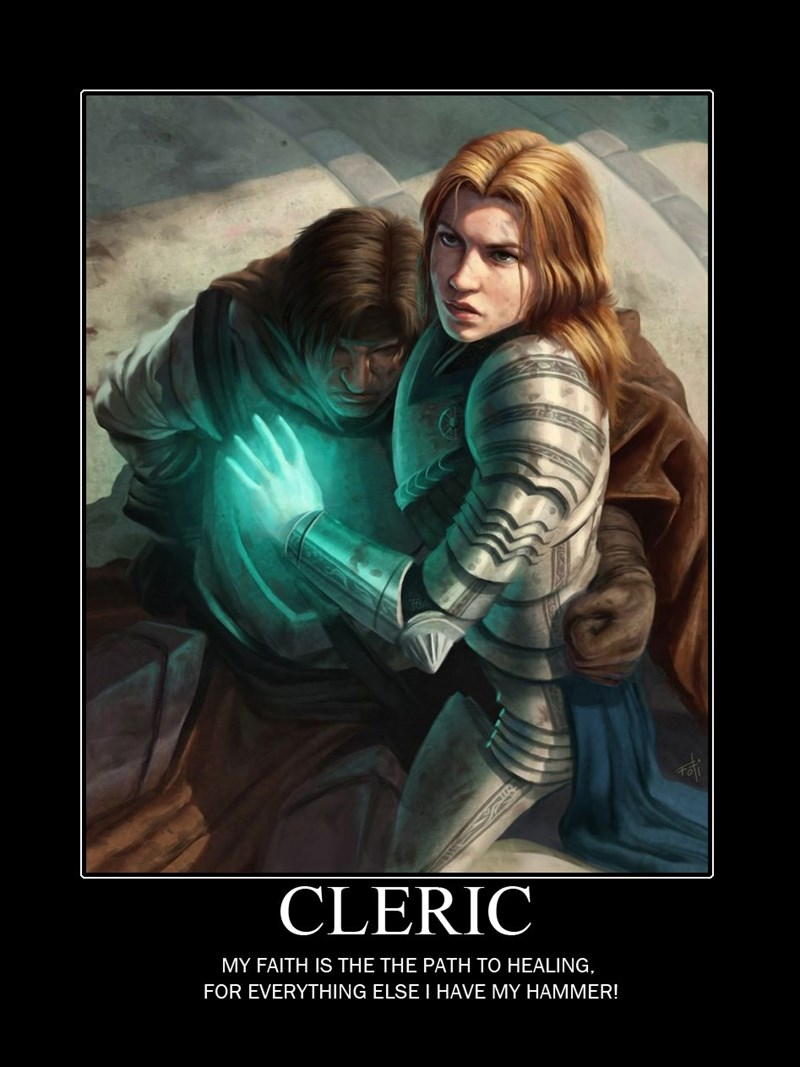 Poster - CLERIC MY FAITH IS THE THE PATH TO HEALING, FOR EVERYTHING ELSE I HAVE MY HAMMER!