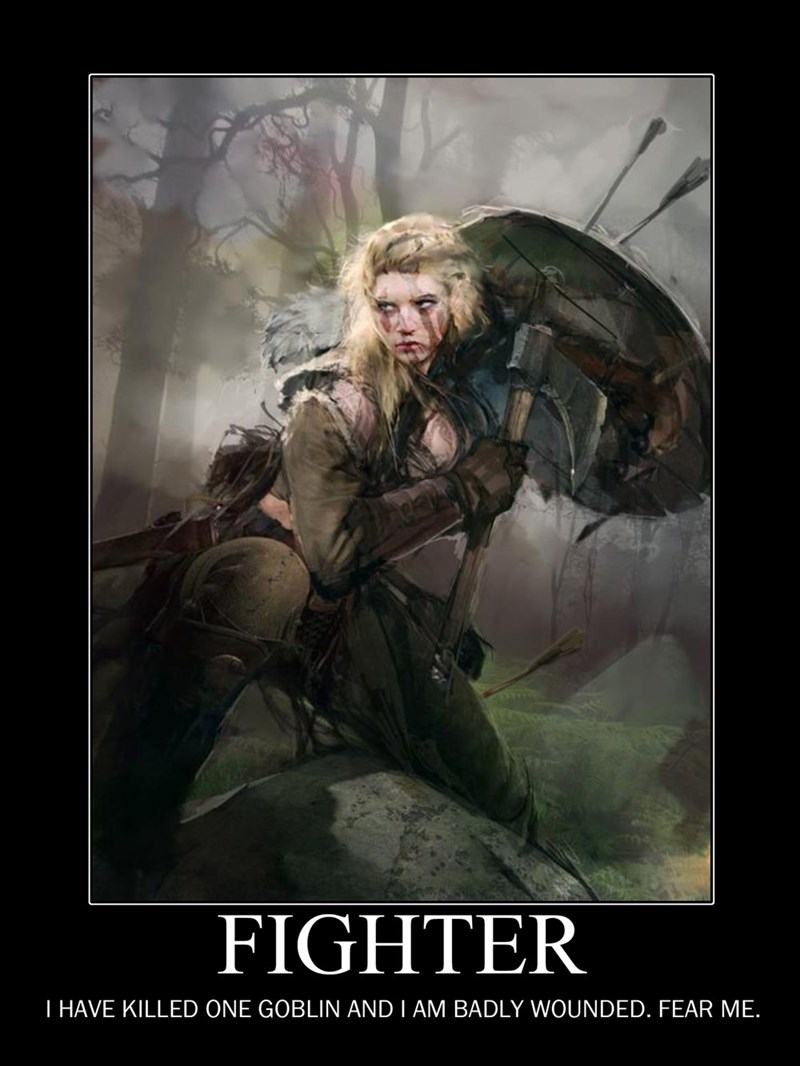 Poster - FIGHTER T HAVE KILLED ONE GOBLIN AND I AM BADLY WOUNDED. FEAR ME.