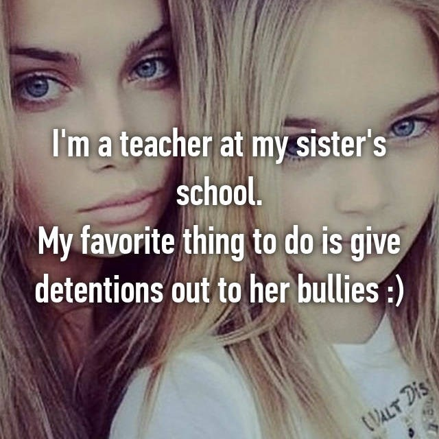 Hair - I'm a teacher at my sister's school. My favorite thing to do is give detentions out to her bullies) tALT Dis