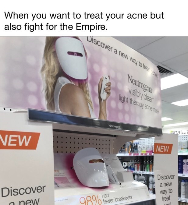 Skin - When you want to treat your acne but also fight for the Empire. Discover a new way to treatre Neutrogene visibly clear light therapy acne mas Neutrogen nat NEW NEW Discover a new way to treat anol Discover new 98% had fewer breakouts