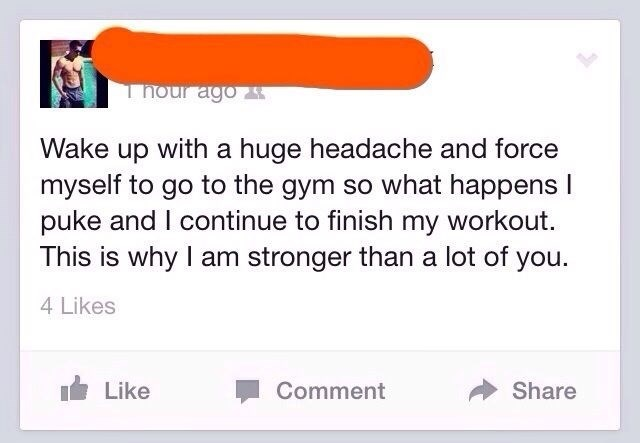 Rant by someone who woke up with a headache, went to workout and puked and that is why he is stronger than you.