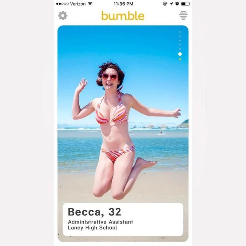 Bikini - ooo Verizon 11:36 PM bumble Becca, 32 Administrative Assistant Laney High School