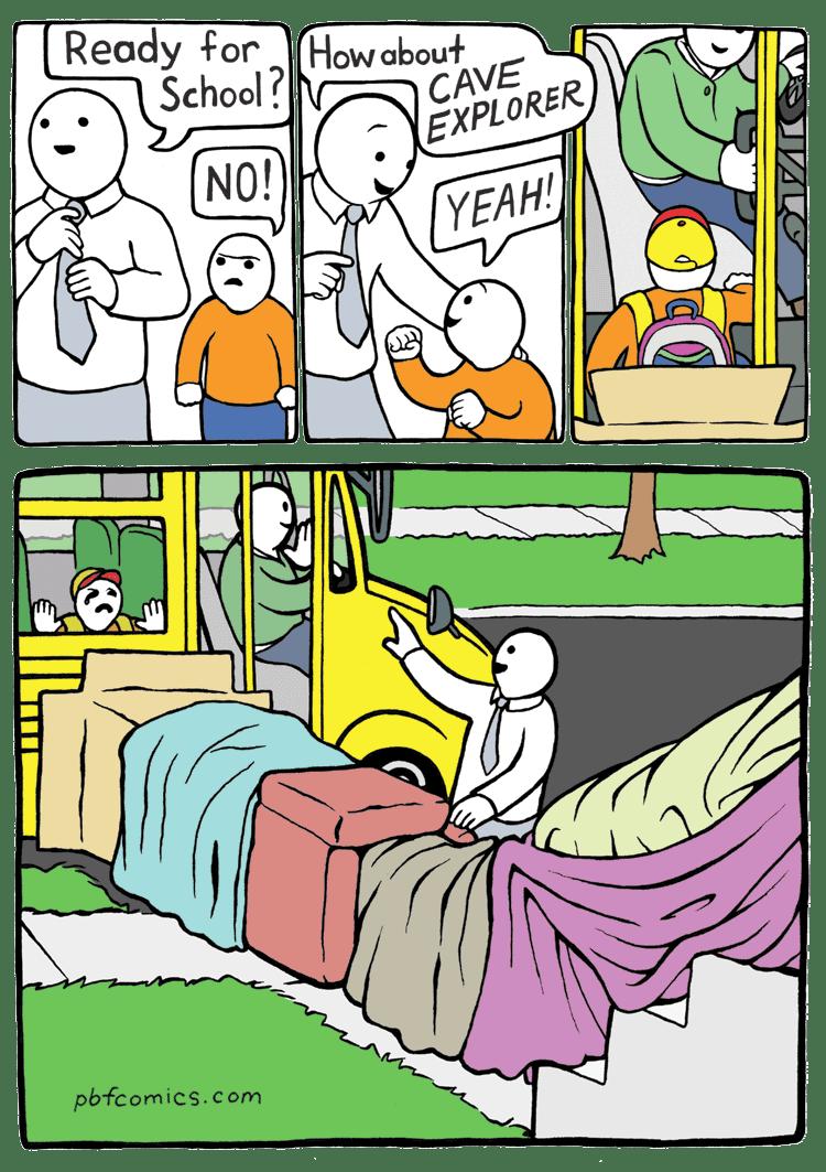 Cartoon - Ready for How about School? CAVE EXPLORER NO! YEAH! pbfcomics.com