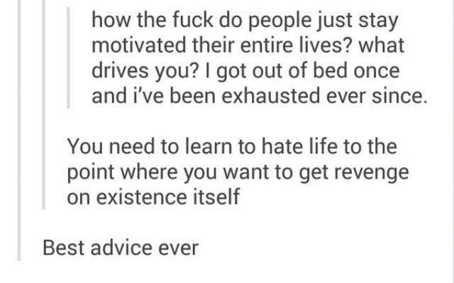 Tumblr advice meme about how to stay motivated your entire life