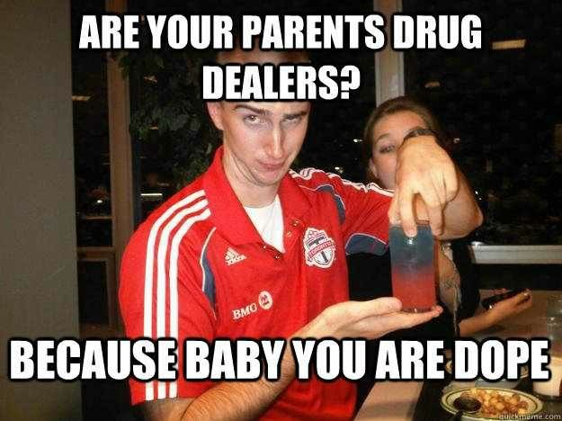 Photo caption - ARE YOUR PARENTS DRUG DEALERS? BMO BECAUSE BABY YOU ARE DOPE fquickineme com
