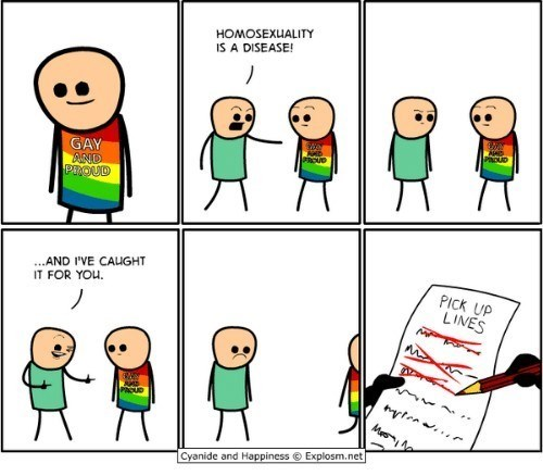 Cartoon - HOMOSEXUALITY IS A DISEASE! GAY AND PHOUD PAOUD PROVD ...AND I'VE CAUGHT IT FOR YOu. PICK UP LINES PACUD Explosm.net Cyanide and Happiness