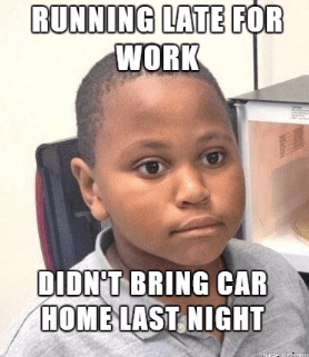 drinking meme about forgetting your car after being drunk