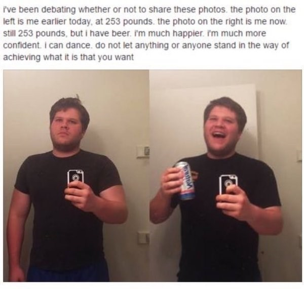 drinking meme parodying weight loss comparisons with pictures of guy before and after getting a beer