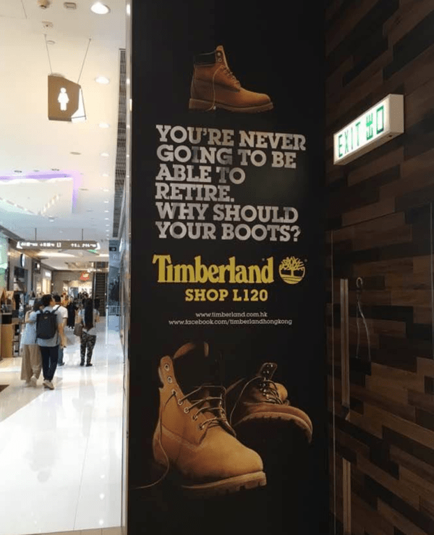 Footwear - YOU'RE NEVER GOING TO BE ABLE TO RETIRE WHY SHOULD YOUR BOOTS? ENW EO Tmberland SHOP L120 www.timberland.com.hk www.tacebook.com/timberlandhongkong R