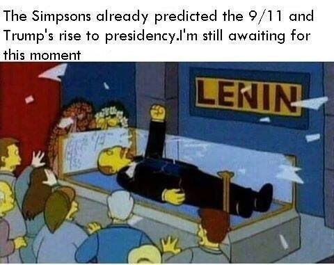 Cartoon - The Simpsons already predicted the 9/11 and Trump's rise to presidency.l'm still awaiting for this moment LENIN