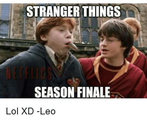 Photo caption - STRANGER THINGS NETFLIGSS SEASON FINALE Lol XD -Leo