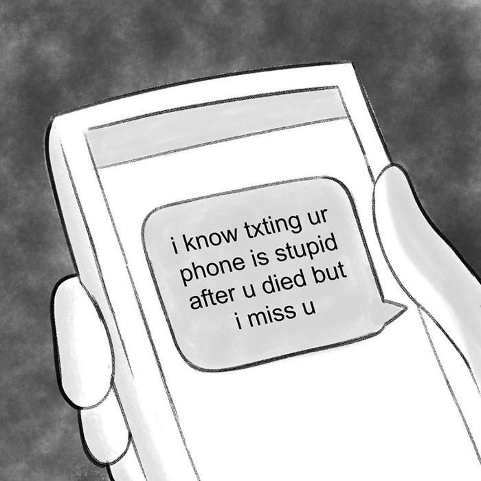 Text - i know txting ur phone is stupid after u died but i miss u