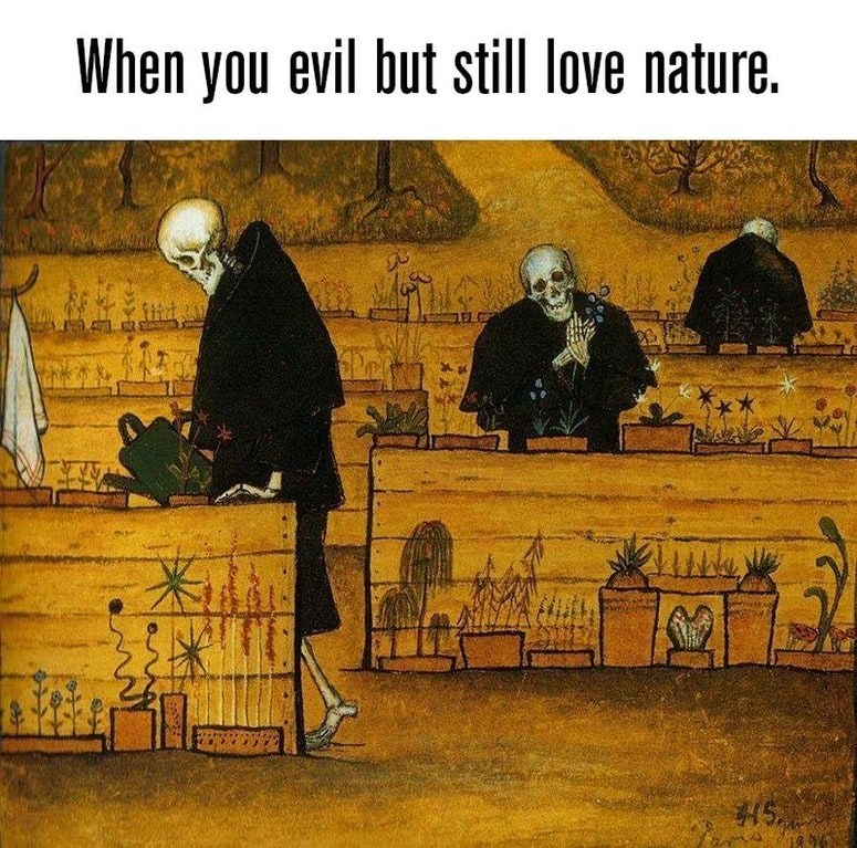 Meme of when you evil but still love nature