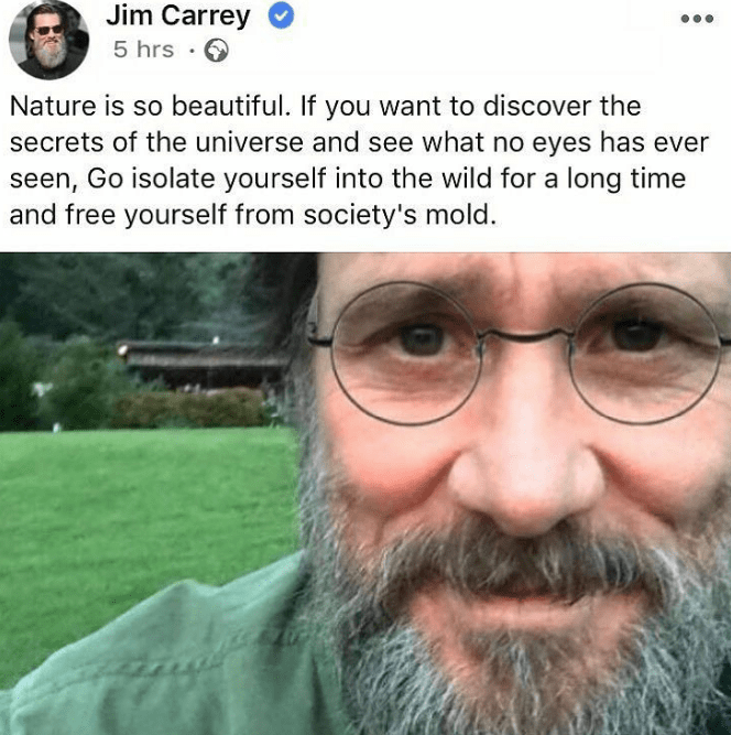 Jim Carrey giving some life advice about enjoying nature
