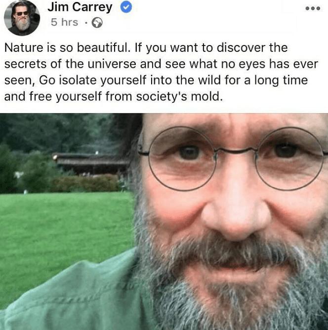 Jim Carrey giving some life advice about enjoying nature