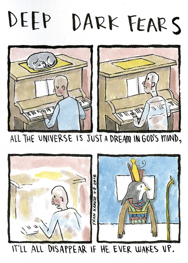 Cartoon - DEEP DARK FEAR S ALL THE UNIVERSE IS JUST A DREAM IN GOD'S MIND, IT'LL ALL DISAPPEAR IF HE EVER WAKES UP