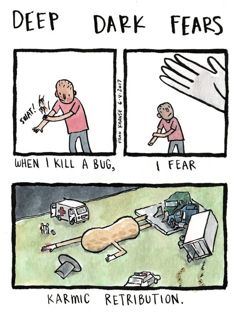 Cartoon - DEEP DAPK FEARS WHEN I KILL A BUG, FEAR KARMIC RETRIBUTION SWAT!