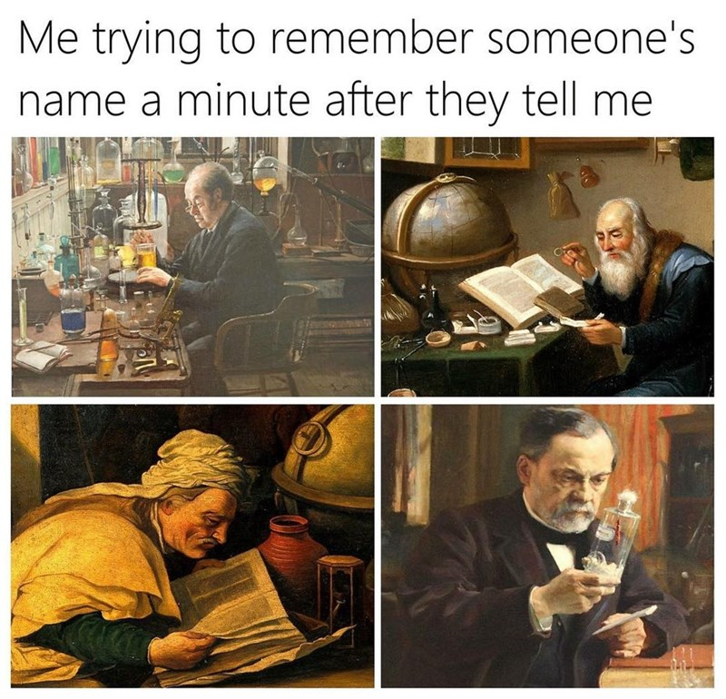 Funny meme about forgetting peoples names just after meeting them.