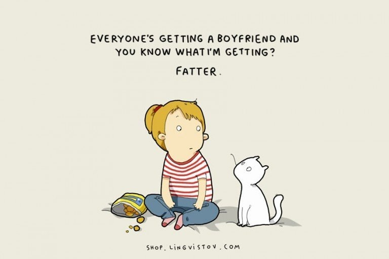 webcomic - Text - EVERYONE'S GETTING A BOYFRIEND AND YOU KNOW WHAT I'M GETTING? FATTER SHOP. LING VISTOV COM