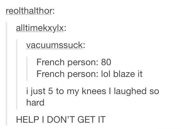 Meme about how in french, you say four twenties instead of 80, which is also a slang term for marijuana