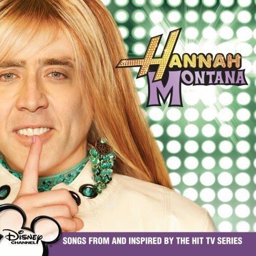 Nicolas Cage as Hannah Montana