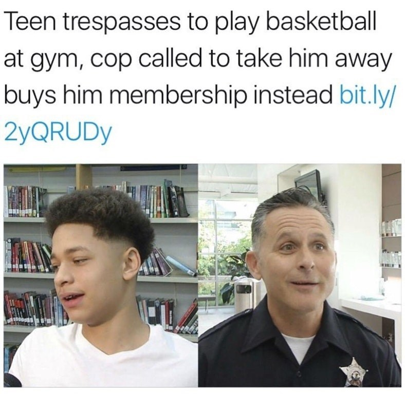 Meme of teen that trespassed to play basketball at the gym and the cop called into to take him away bought him a membership instead