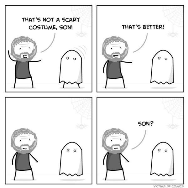 Cartoon - THAT'S NOT A SCARY THAT'S BETTER COSTUME, SON! SON? VICTIMS OF COMICS