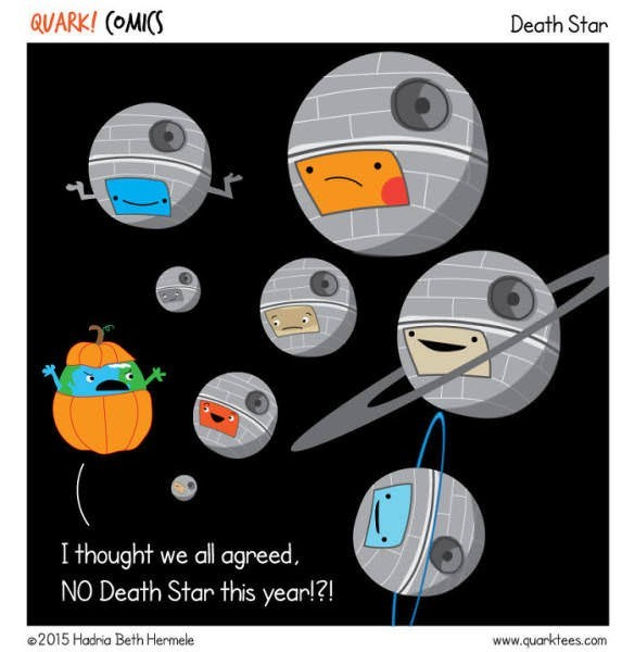 Product - QUARK! (OMICS Death Star I thought we all agreed, NO Death Star this year!?! 2015 Hadria Beth Hermele www.quarktees.com