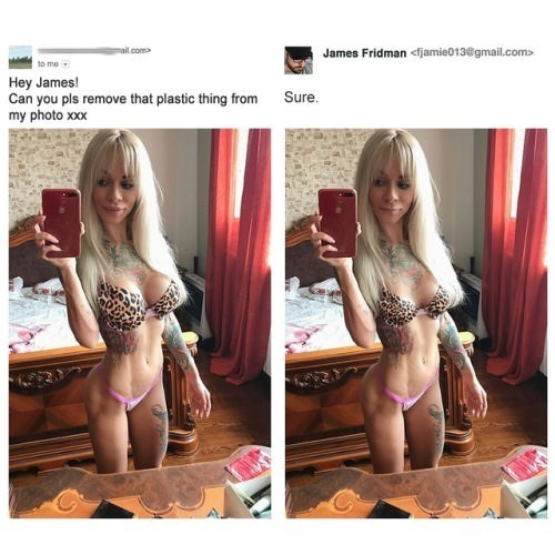 two pictures girl taking selfie in mirror to me Hey James! Can you pls remove that plastic thing from my photo xxx Sure.