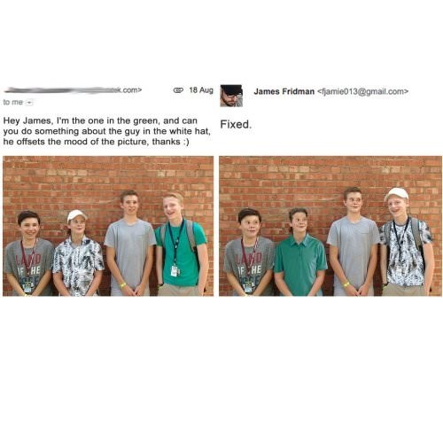 two pictures four teenage boys standing next to brick wall to me Hey James, I'm the one in the green, and can you do something about the guy in the white hat Fixed. he offsets the mood of the picture, thanks :) LAYD EHE LAND IFHE