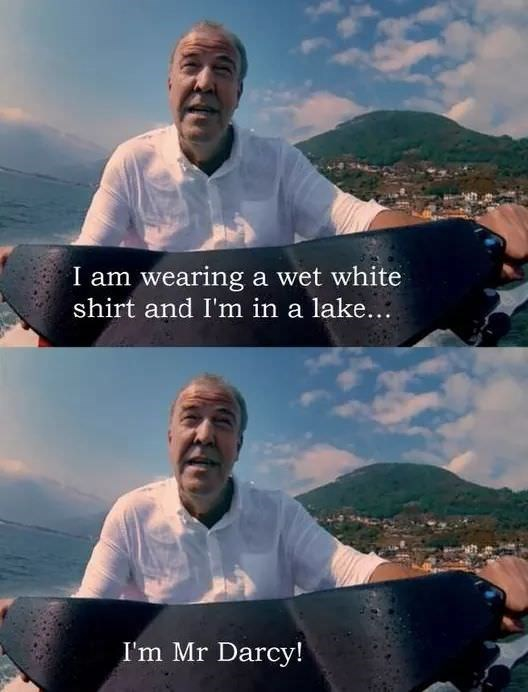 Sky - I am wearing a wet white shirt and I'm in a lake... I'm Mr Darcy!
