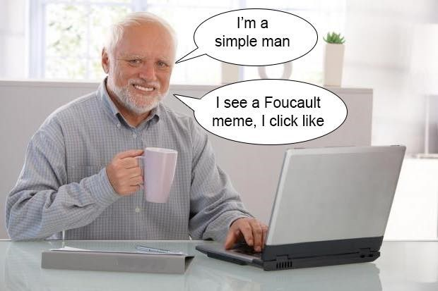 Hide the hurt Harold with a coffee mug and saying he is a simple man and sees a foucault meme, he clicks like
