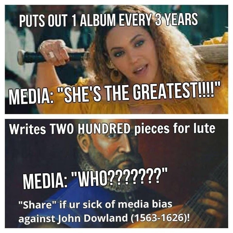 meme image about Beyonce's success versus john dowland who doesn't get the recognition he deserved