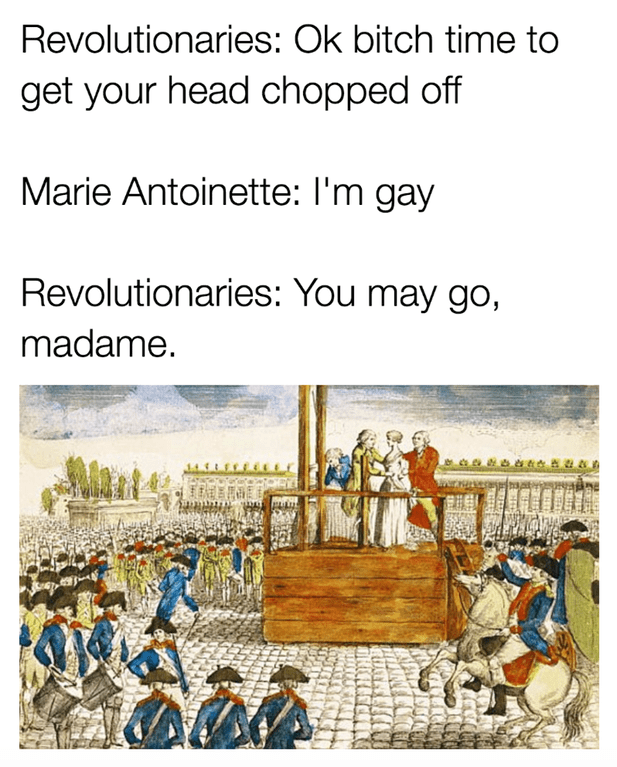 meme image about Marie Antoinette claiming shes gay to avoid death in connection to the Kevin spacey allegations