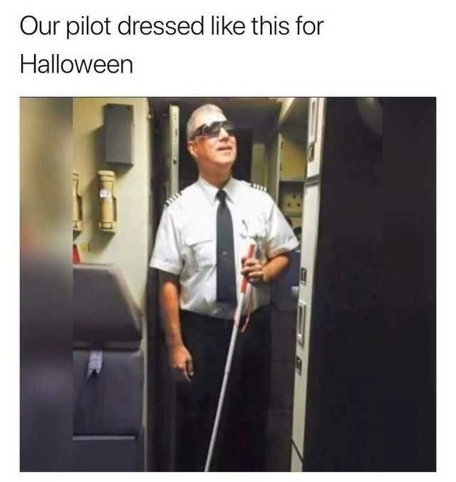 meme about a pilot dressed as a blind man for Halloween
