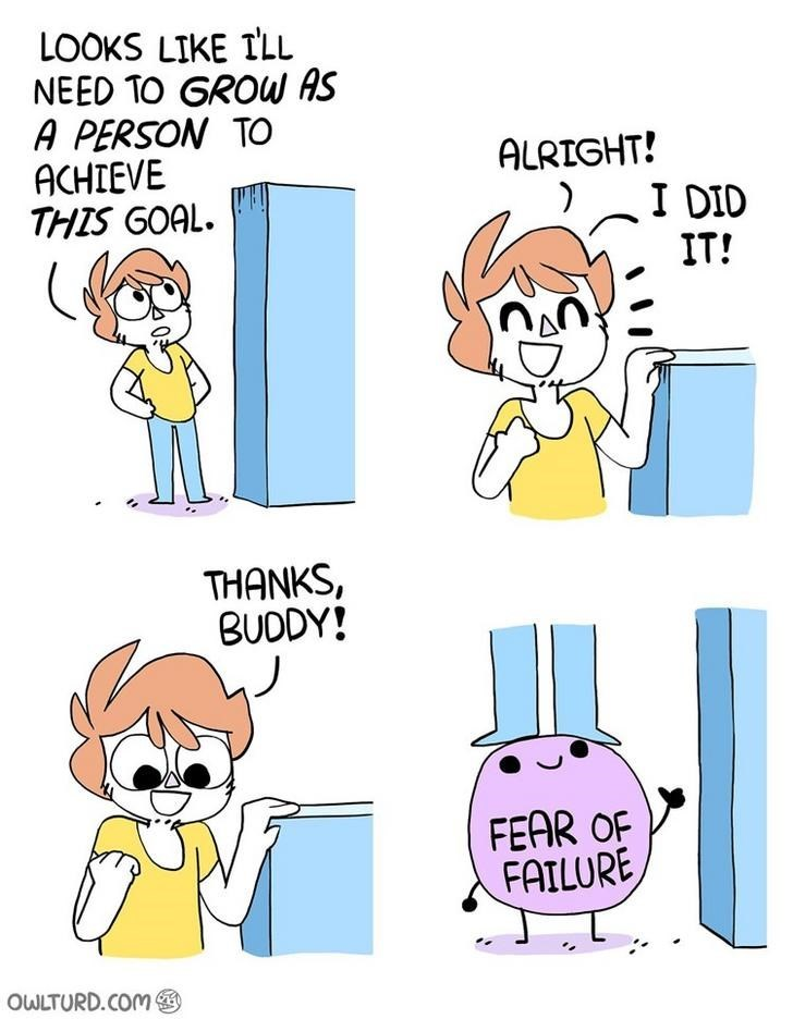 webcomic - Cartoon - LOOKS LIKE TLL NEED TO GROW AS A PERSON TO ACHIEVE THIS GOAL ALRIGHT! I DID IT! THANKS, BUDDY! FEAR OF FAILURE OWLTURD.COM