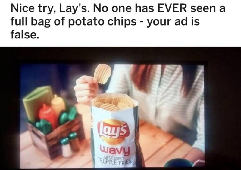 Funny meme about how potato chip bags are never full.