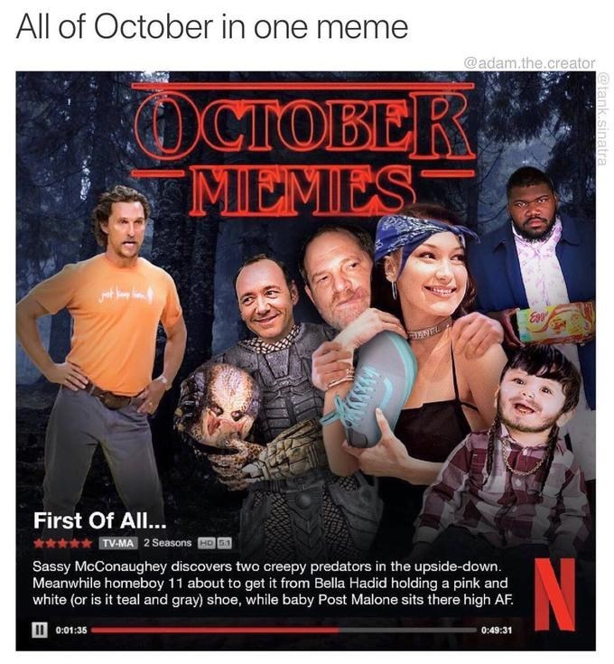 Funny meme about all of october in one meme, stranger things, kevin spacey.