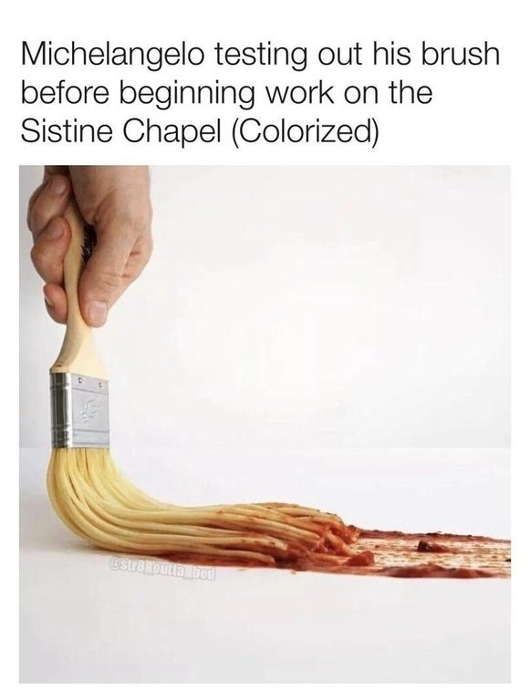 Funny meme about Michelangelo, paintbrush made with spaghetti.