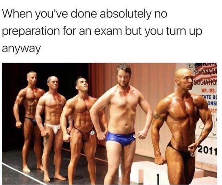 Funny meme about showing up to an exam without preparing.