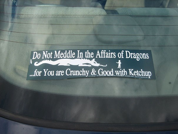 Text - Do Not Meddle In the_Affairs of Dragons ...for You are Crunchy & Good with Ketchup