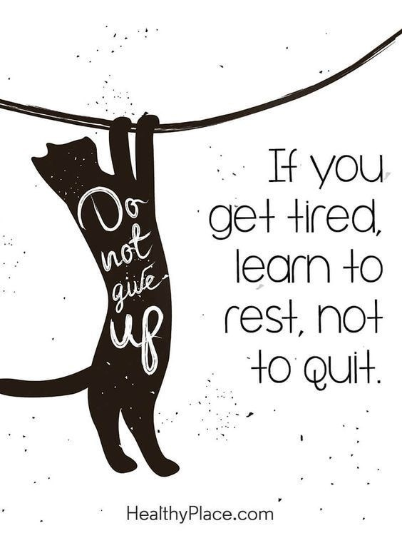 Font - If you not get tired gisfe learn to rest not uR to Qut. HealthyPlace.com