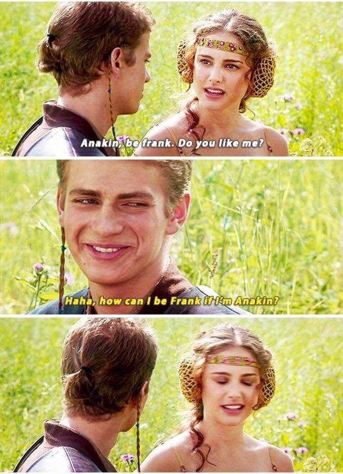 Anakin making stupid pun when Padme asks him to be frank with her
